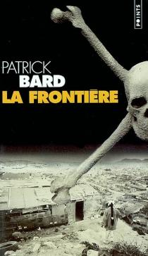 La frontière - PatrickBard
