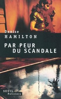 Par peur du scandale - DeniseHamilton