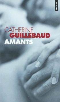 Amants - CatherineGuillebaud