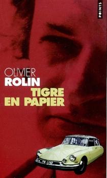 Tigre en papier - OlivierRolin