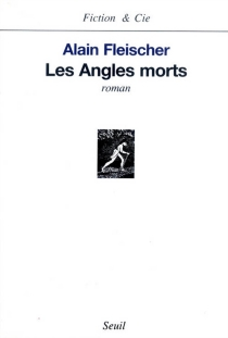 Les angles morts - Alain Fleischer