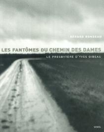 Les fantômes du Chemin des Dames : le presbytère d'Yves Gibeau - GérardRondeau