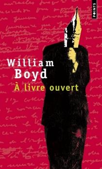 A livre ouvert : les carnets intimes de Logan Mountstuart - WilliamBoyd