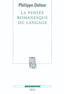 La pensée romanesque du langage - PhilippeDufour