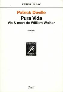 Pura vida : vie et mort de William Walker - PatrickDeville