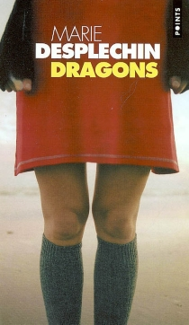 Dragons - Marie Desplechin