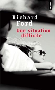 Une situation difficile| Suivi de La frontière - RichardFord