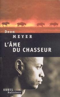 L'âme du chasseur - DeonMeyer