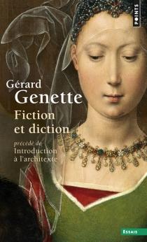 Fiction et diction| Précédé de Introduction à l'architexte - GérardGenette