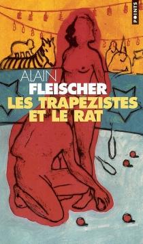 Les trapézistes et le rat - AlainFleischer