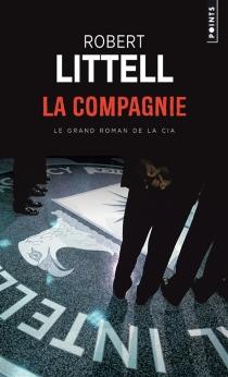 La compagnie : le grand roman de la CIA - RobertLittell