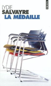 La médaille - LydieSalvayre