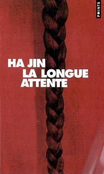 La longue attente - Ha jin