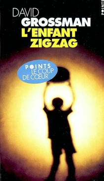 L'enfant zigzag - David Grossman