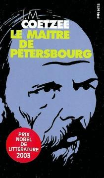 Le maître de Pétersbourg - John MaxwellCoetzee