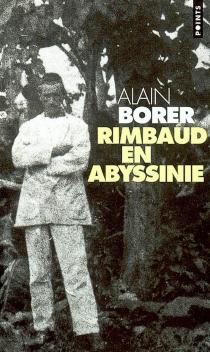 Rimbaud en Abyssinie - AlainBorer