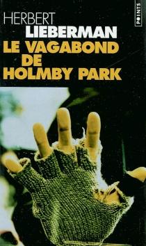 Le vagabond de Holmby park - Herbert H.Lieberman