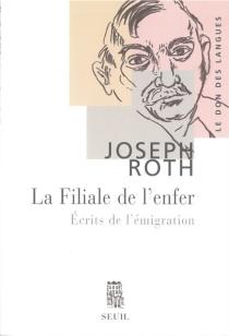 La filiale de l'enfer : écrits de l'émigration - JosephRoth