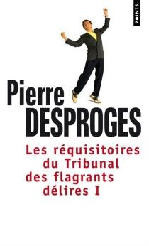 Les réquisitoires du tribunal des flagrants délires - PierreDesproges