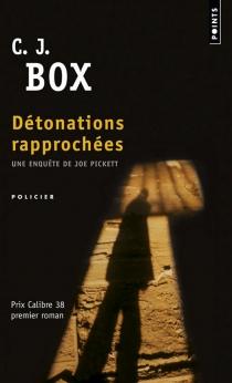 Détonations rapprochées - C.J.Box