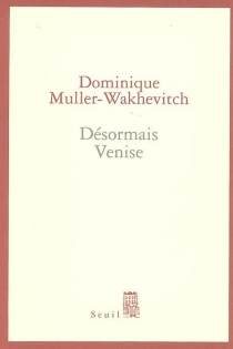 Désormais Venise - DominiqueMuller