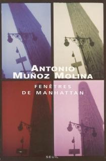 Fenêtres de Manhattan - AntonioMunoz Molina