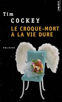 Le croque-mort a la vie dure - Tim Cockey