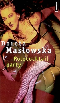 Polococktail party - Dorota Maslowska