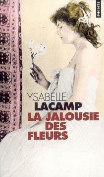 La jalousie des fleurs - YsabelleLacamp