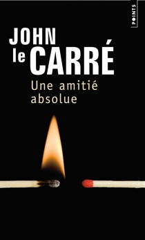 Une amitié absolue - JohnLe Carré