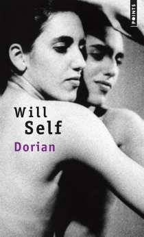 Dorian : une imitation - Will Self