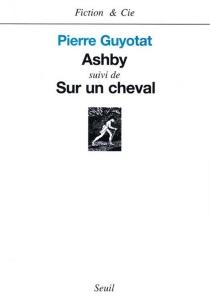 Ashby| Suivi de Sur un cheval - PierreGuyotat