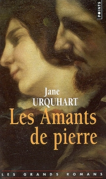 Les amants de pierre - JaneUrquhart