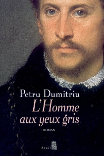 L'homme aux yeux gris - PetruDumitriu