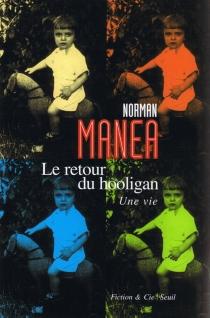 Le retour du hooligan : une vie - NormanManea