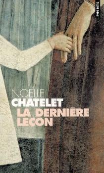 La dernière leçon : récit - NoëlleChâtelet