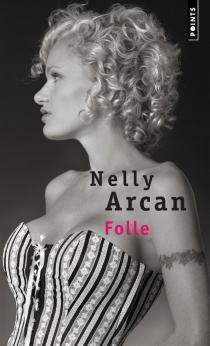 Folle : récit - NellyArcan