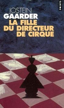 La fille du directeur de cirque - JosteinGaarder
