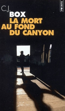 La mort au fond du canyon - C.J.Box