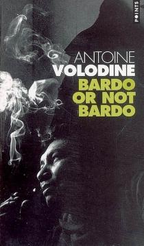 Bardo or not Bardo - AntoineVolodine