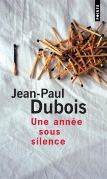 Une année sous silence - Jean-PaulDubois