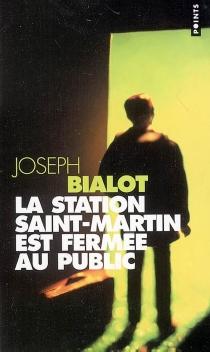 La station Saint-Martin est fermée au public : récit - JosephBialot