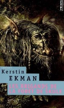 Les brigands de la forêt de Skule - KerstinEkman