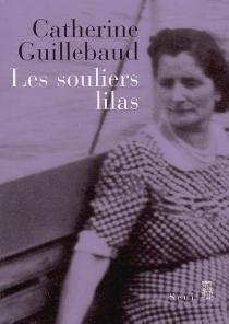 Les souliers lilas : récit - CatherineGuillebaud