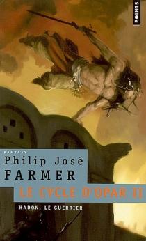 Le cycle d'Opar - Philip JoséFarmer