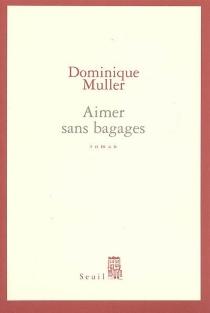 Aimer sans bagages - DominiqueMuller