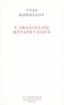 L'imaginaire métaphysique - YvesBonnefoy