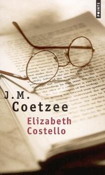 Elizabeth Costello : huit leçons - John MaxwellCoetzee