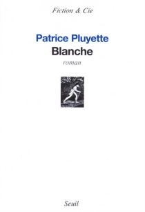 Blanche - Patrice Pluyette