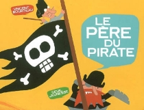 Le père du pirate - Vincent Bourgeau
